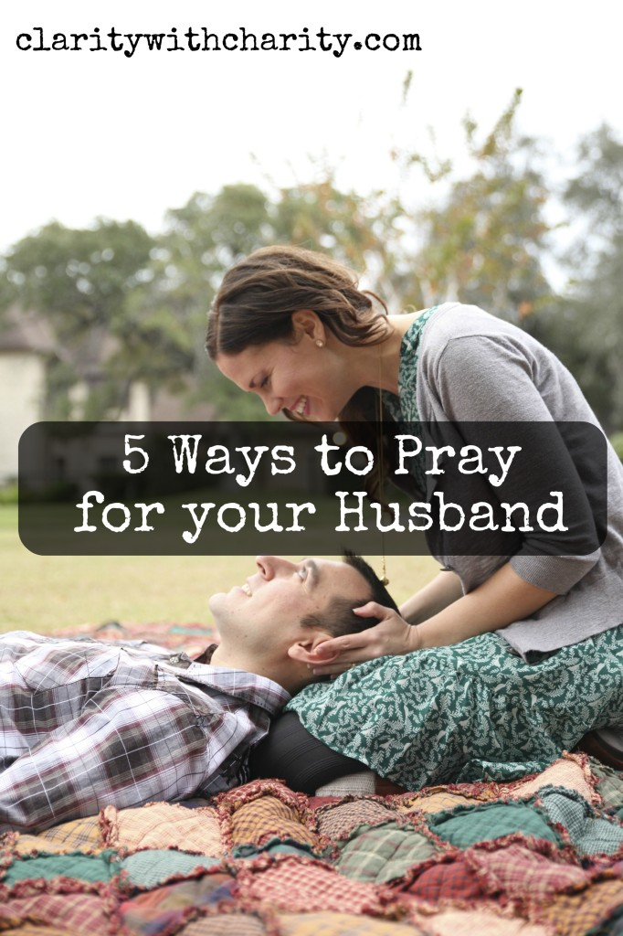 5 ways to pray for your husband