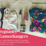 Pregnancy #GameChangers… How I prevented stretch marks, saved on Maternity Clothes and eliminated Back and Hip Pain
