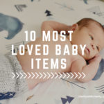 My 10 Most Loved Baby Items