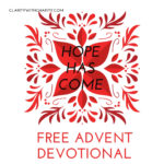 Hope Has Come, Free Advent Devotional!